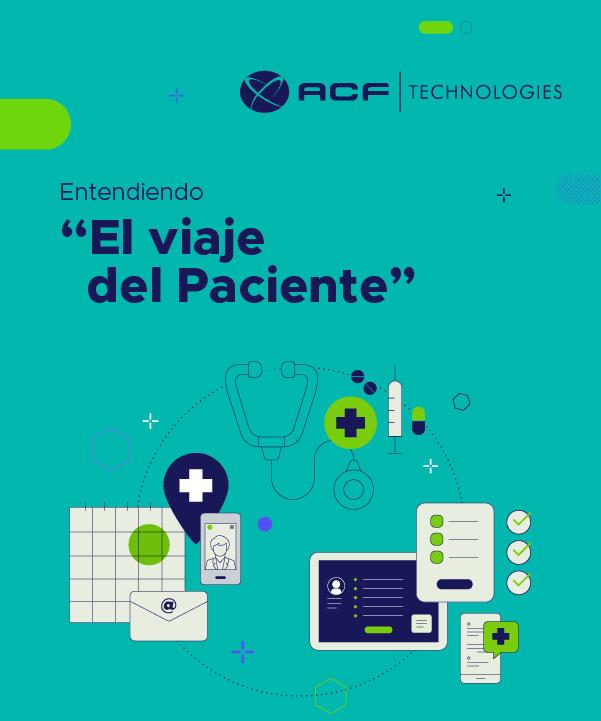 Entendiendo_el_viaje_del_paciente_acftechnologies_pañol_V2_2021