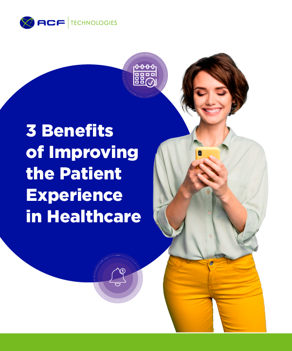 3 benefits of improving the patient experience in healthcare